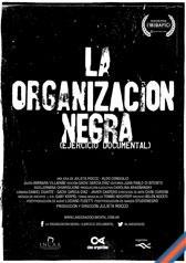 La Organización Negra (Ejercicio documental)