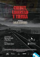 Chubut, libertad y tierra